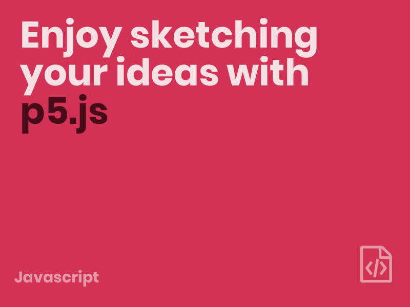 enjoy sketching your ideas with p5 js dreamingechoes